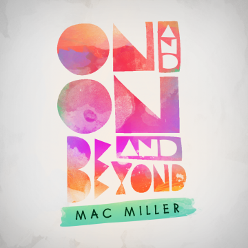 mac miller on and on and beyond
